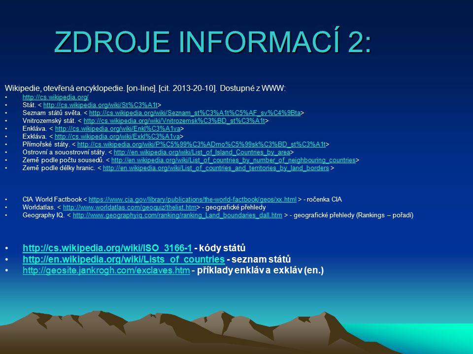 ZDROJE INFORMACÍ 2: Wikipedie, otevřená encyklopedie. [on-line]. [cit. 2013-20-10]. Dostupné z WWW:
